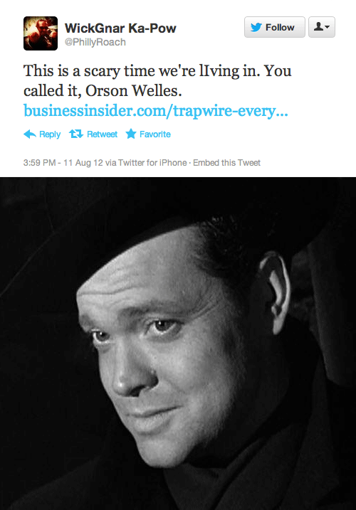 Top: Tweet: This is a scary time we're living in.  You called it, Orson Welles.  Bottom: Orson Welles in movie The Third Man